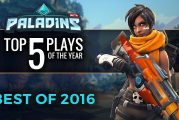 Paladins Top 5 Plays Best of 2016
