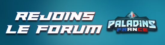Rejoins le forum Paladins France
