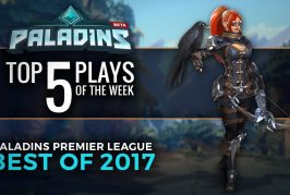 Paladins Top 5 Plays Best PPL Plays of 2017